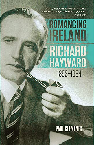 9781843516248: Romancing Ireland: Richard Hayward, 1892 - 1964