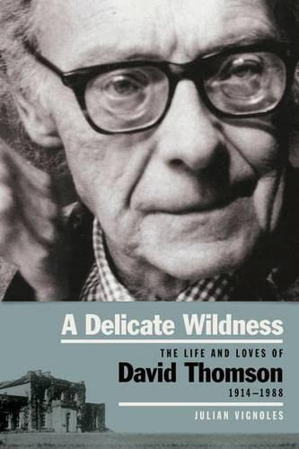9781843516330: A Delicate Wildness: The Life and Loves of David Thomson, 1914-1988