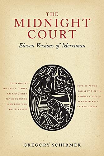 The Midnight Court: Eleven Versions of Merriman: Schirmer, Gregory A.