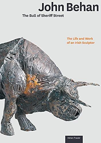 9781843516583: John Behan: The Bull of Sherrif Street