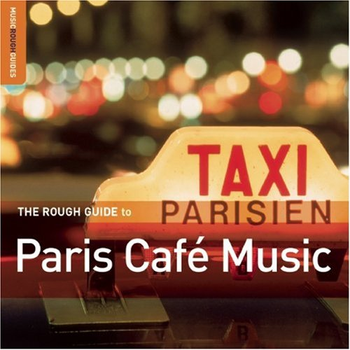 9781843530169: The Rough Guide to Paris Cafe Music (Rough Guide World Music CDs)