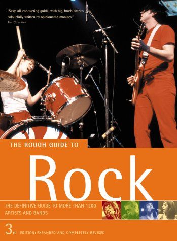 9781843531050: The Rough Guide Rock: The Definitive Guide to More than 1200 Artists and Bands (3rd Edition: Expanded and Completely Revised)