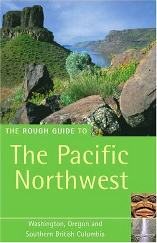 The rough guide to oregon and washington by jeff d. Dickey.