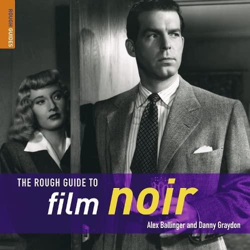 The Rough Guide to Film Noir: Alexander Ballinger; Danny