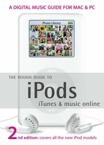 The Rough Guide to IPods, ITunes, and Music Online (Rough Guides Reference Titles): DUNCAN CLARK, ...