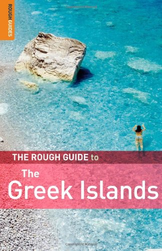 The Rough Guide to The Greek Islands 6 (Rough Guide Travel Guides): Rough Guides