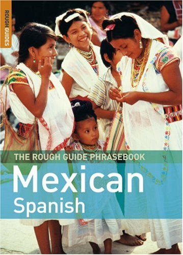 The Rough Guide to Mexican Spanish Dictionary Phrasebook 3 (Rough Guides Phrase Books) (9781843536369) by Lexus; Rough Guides