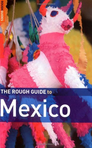 The Rough Guide to Mexico 7 (Rough: John Fisher, Zora
