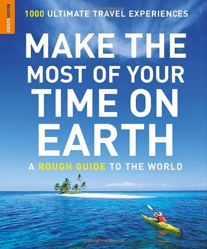 9781843539254: Make the Most of Your Time on Earth (Rough Guide Reference)