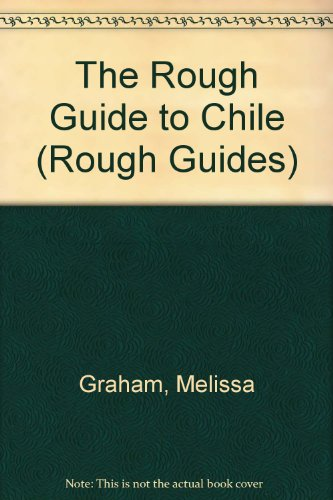 9781843539322: The Rough Guide to Chile (Rough Guides)