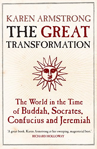 9781843540564: The Great Transformation: The World in the Time of Buddha, Socrates, Confucius and Jeremiah