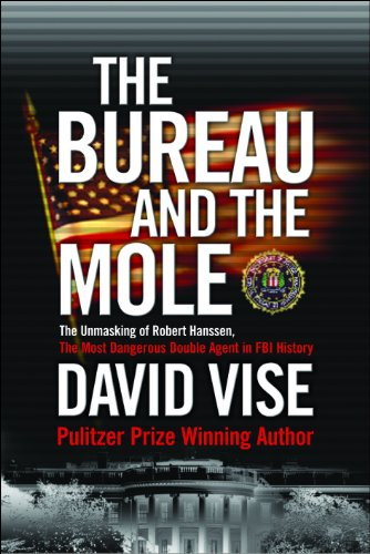9781843540632: The Bureau and the Mole: The Unmasking of Robert Hanssen, the Most Dangerous Double Agent in FBI History.