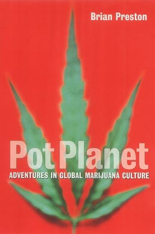 9781843540847: Pot Planet: Adventures in Global Marijuana Culture