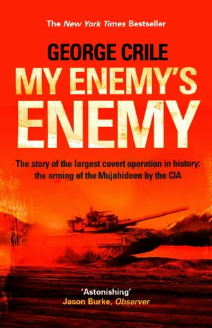 9781843540861: My Enemy's Enemy: The Story of the Largest Covert Operation in History - The Arming of the Mujahideen by the CIA
