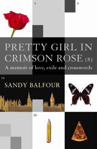 9781843540892: Pretty Girl In Crimson Rose: A Memoir of Love, Exile and Crosswords