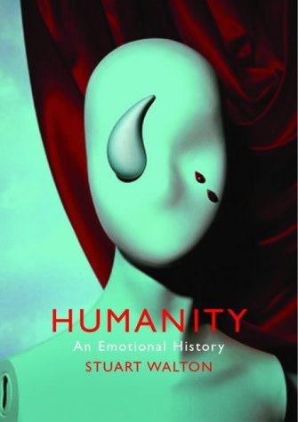 9781843541042: Humanity: An Emotional History