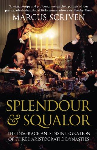 9781843541257: Splendour & Squalor: The Disgrace and Disintegration of Three Aristocratic Dynasties