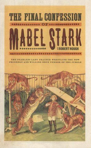 9781843541523: The Final Confession Of Mabel Stark