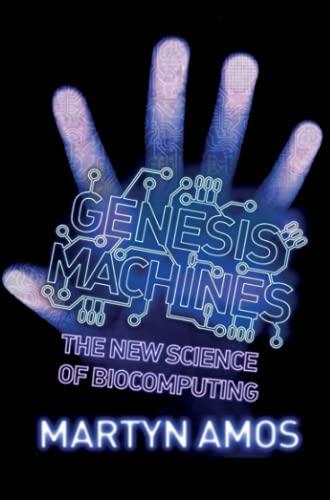 9781843542254: Genesis Machines: The New Science of Biocomputing