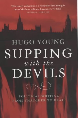 Supping with the Devils: Political Journalism: Young, Hugo