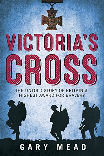 9781843542704: Victoria's Cross: The Untold Story of Britain's Highest Award for Bravery