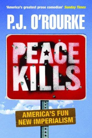 Peace Kills (1843542722) by P. J. O'Rourke
