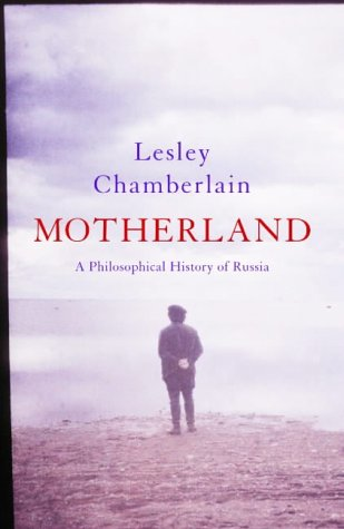 MOTHERLAND A Philosophical History of Russia
