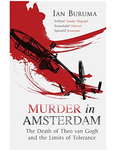 Murder in Amsterdam: The Death of Theo Van Gogh and the Limits of Tolerance: Buruma, Ian