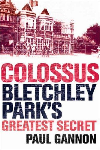 9781843543305: Colossus: Bletchley Parks Greatest Secret
