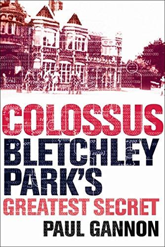 9781843543312: Colossus: Bletchley Park's Greatest Secret