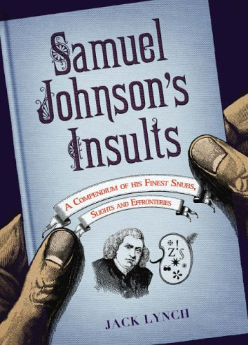 9781843543763: Samuel Johnson's Insults: A Compendium of His Finest Snubs, Slights and Effronteries