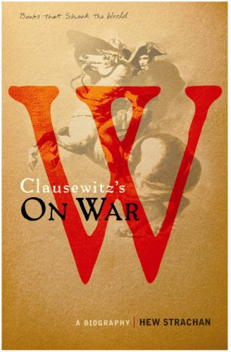 Carl von Clausewitz's On War: A Biography (A Book that Shook the World) (BOOKS THAT SHOOK THE WORLD) (1843543915) by Sir Hew Strachan