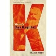 "Marx's ""Das Kapital"": A Biography (Books That Shook the World) (1843544008) by Francis Wheen"