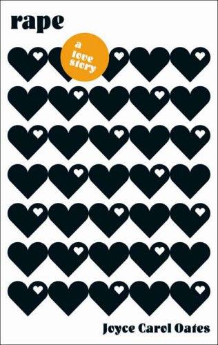 Rape: A Love Story (Signed First Edition): Joyce Carol Oates