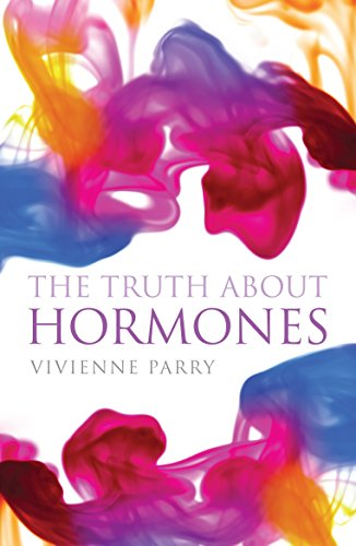 9781843544289: The Truth About Hormones: An Up-to-the-minute, Highly Entertaining Guide to Those Mysteriously Powerful Things, Hormones