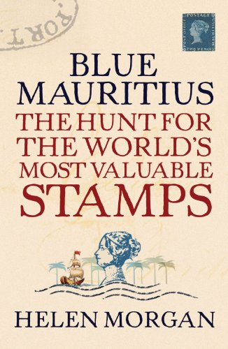 9781843544357: Blue Mauritius: The Hunt for the World's Most Valuable Stamps