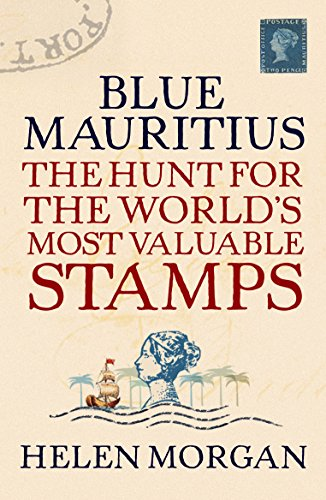 9781843544364: Blue Mauritius: The Hunt for the World's Most Valuable Stamps