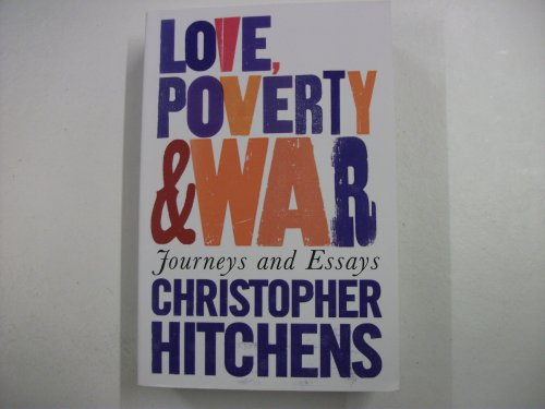 9781843544517: Love, Poverty and War: Journeys and Essays