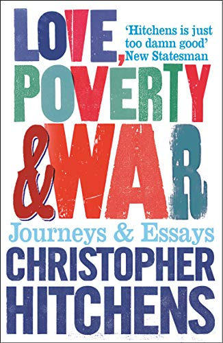9781843544524: Love, Poverty and War: Journeys and Essays