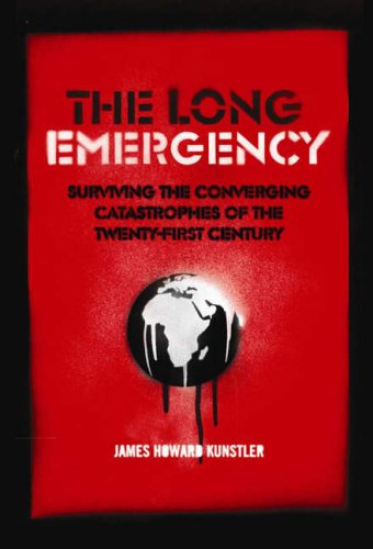 The Long Emergency: Surviving the Converging Catastrophes of the Twenty-first Century (1843544539) by Kunstler, James Howard