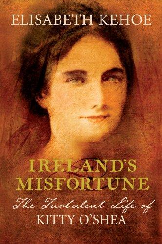 9781843544869: Irelands' Misfortune: The Turbulent Life of Kitty O'shea