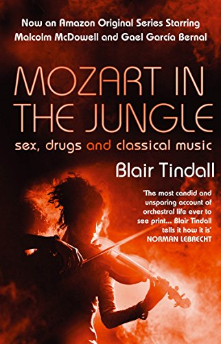 9781843544937: Mozart in the Jungle : Sex, Drugs and Classical Music