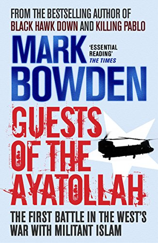 9781843544968: Guests of the Ayatollah: The First Battle in the West's War with Militant Islam