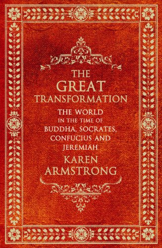 9781843545071: THE GREAT TRANSFORMATION : The World in the Time of Buddha, Socrates, Confucius and Jeremiah