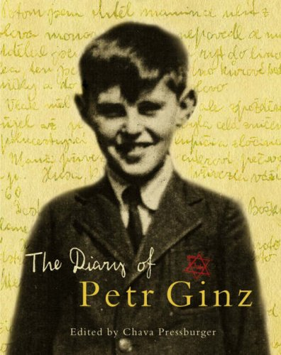 THE DIARY OF PETR GINZ 1941-1942: Edited by Chava PRESSBURGER