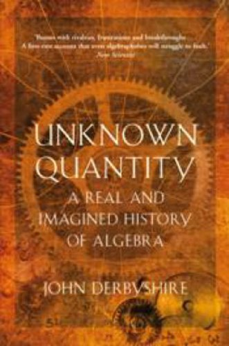 9781843545699: Unknown quantity : a real and imagined history of Algebra
