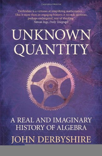9781843545705: Unknown Quantity: A Real and Imaginary History of Algebra