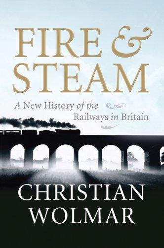 9781843546290: Fire & Steam: How the Railways Transformed Britain