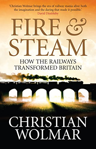9781843546306: Fire and Steam: A New History of the Railways in Britain