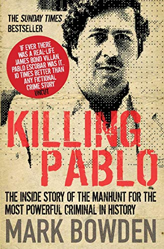 9781843546511: Killing Pablo: The Hunt for the Richest, Most Powerful Criminal in History